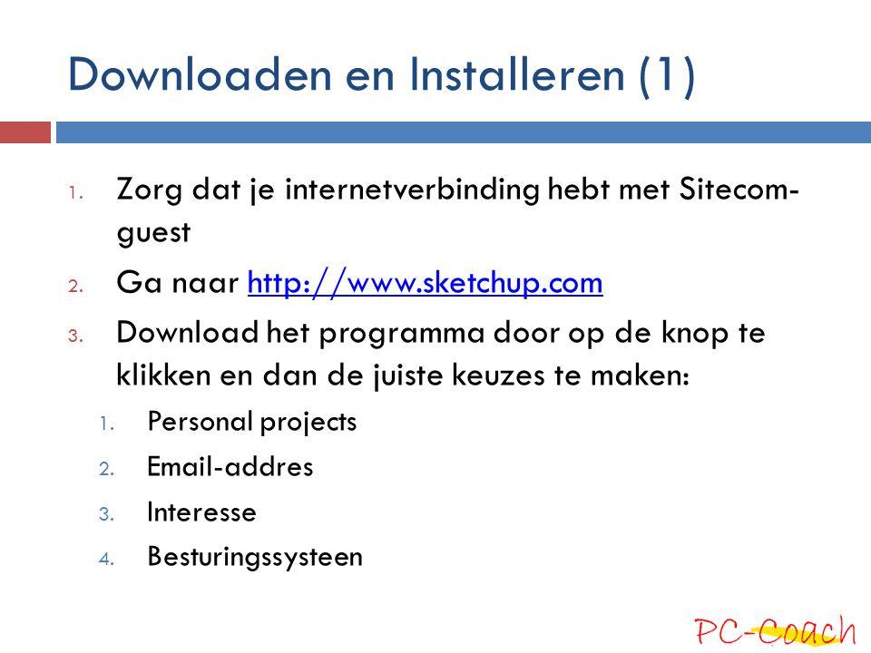Downloaden en Installeren (1) 1. Zorg dat je internetverbinding hebt met Sitecom- guest 2. Ga naar http://www.sketchup.comhttp://www.sketchup.com 3. D