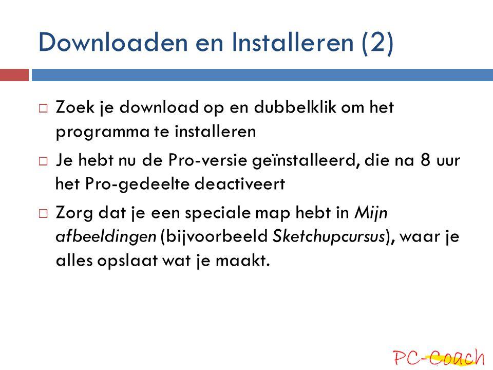 Downloaden en Installeren (2)  Zoek je download op en dubbelklik om het programma te installeren  Je hebt nu de Pro-versie geïnstalleerd, die na 8 u