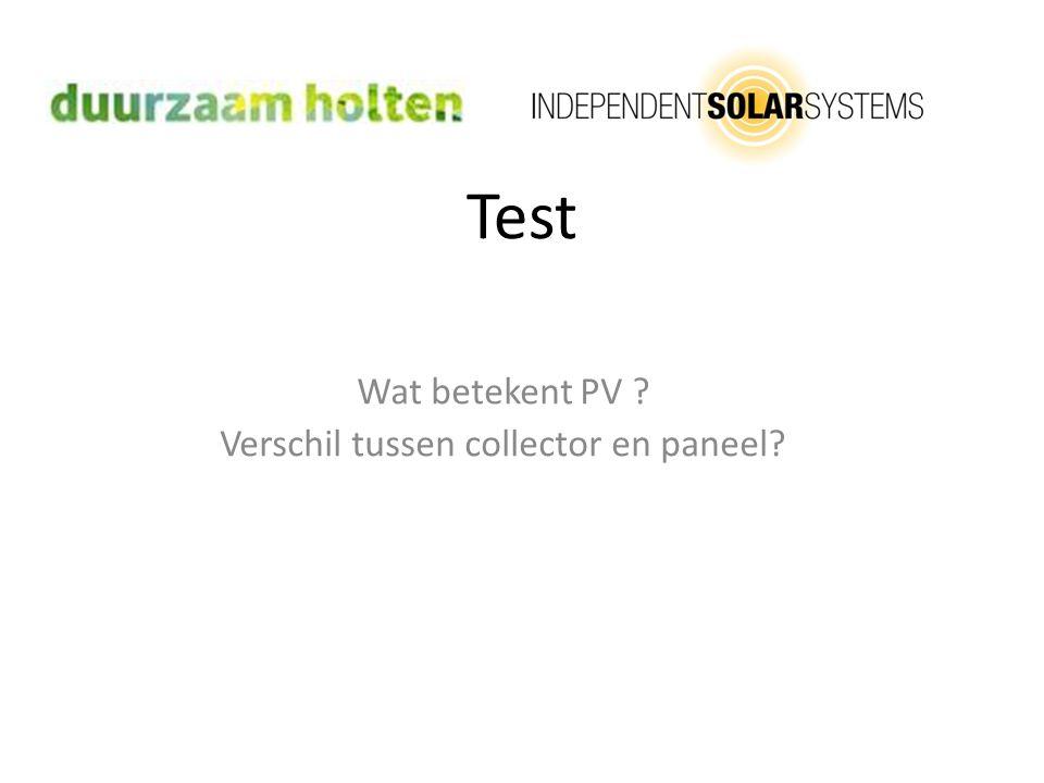 Test Wat betekent PV ? Verschil tussen collector en paneel?