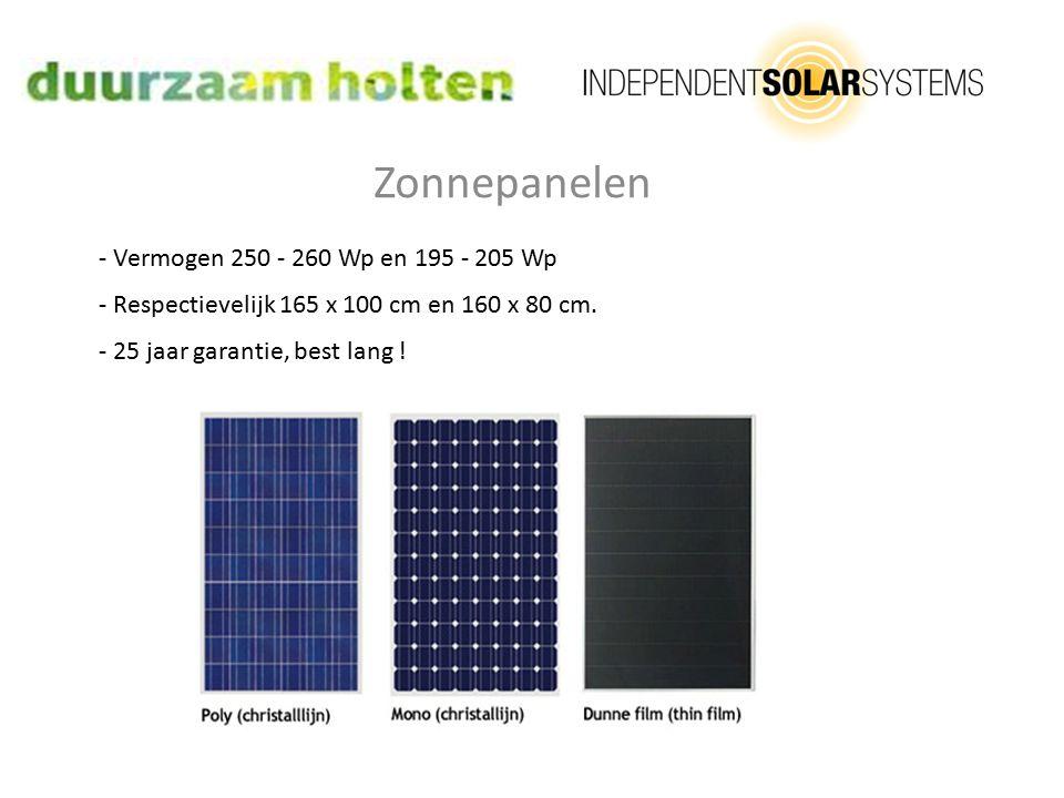 - Vermogen 250 - 260 Wp en 195 - 205 Wp - Respectievelijk 165 x 100 cm en 160 x 80 cm. - 25 jaar garantie, best lang ! Zonnepanelen