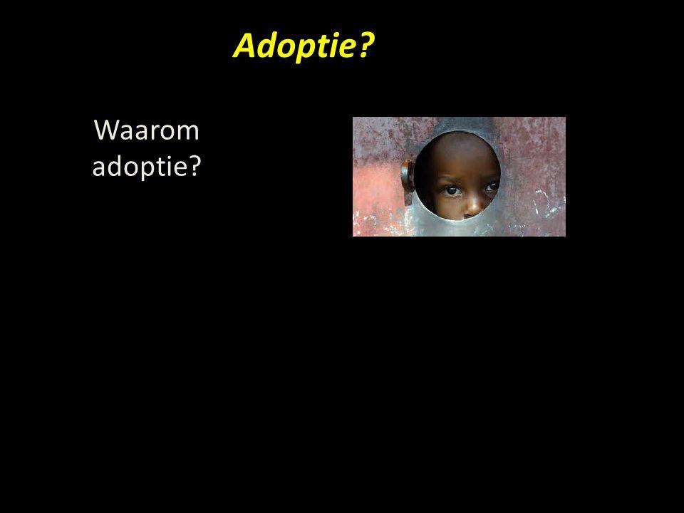 Adoptie? Waarom adoptie?