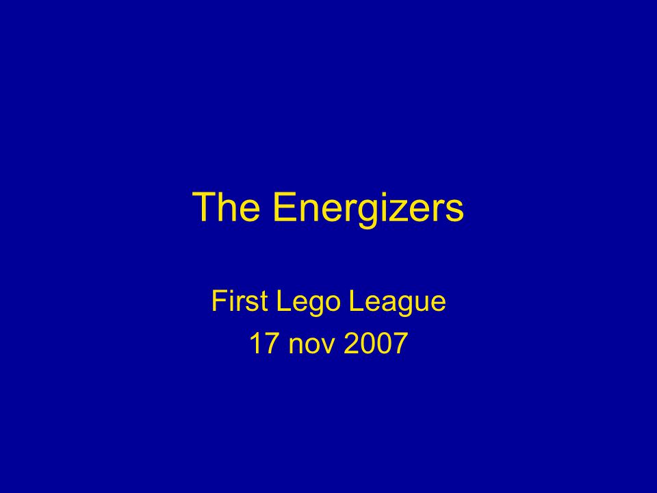 The Energizers First Lego League 17 nov 2007