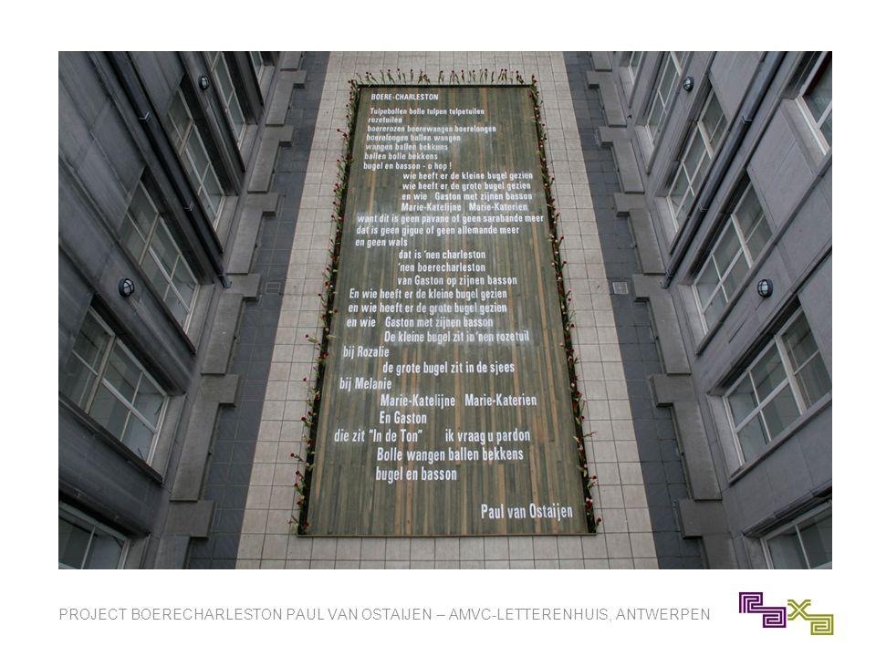 PROJECT BOERECHARLESTON PAUL VAN OSTAIJEN – AMVC-LETTERENHUIS, ANTWERPEN
