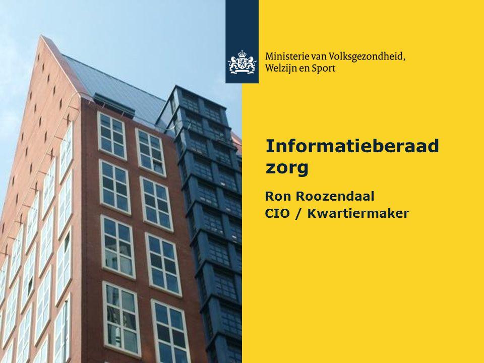Regiebureau Informatievoorziening Informatieberaad zorg Ron Roozendaal CIO / Kwartiermaker