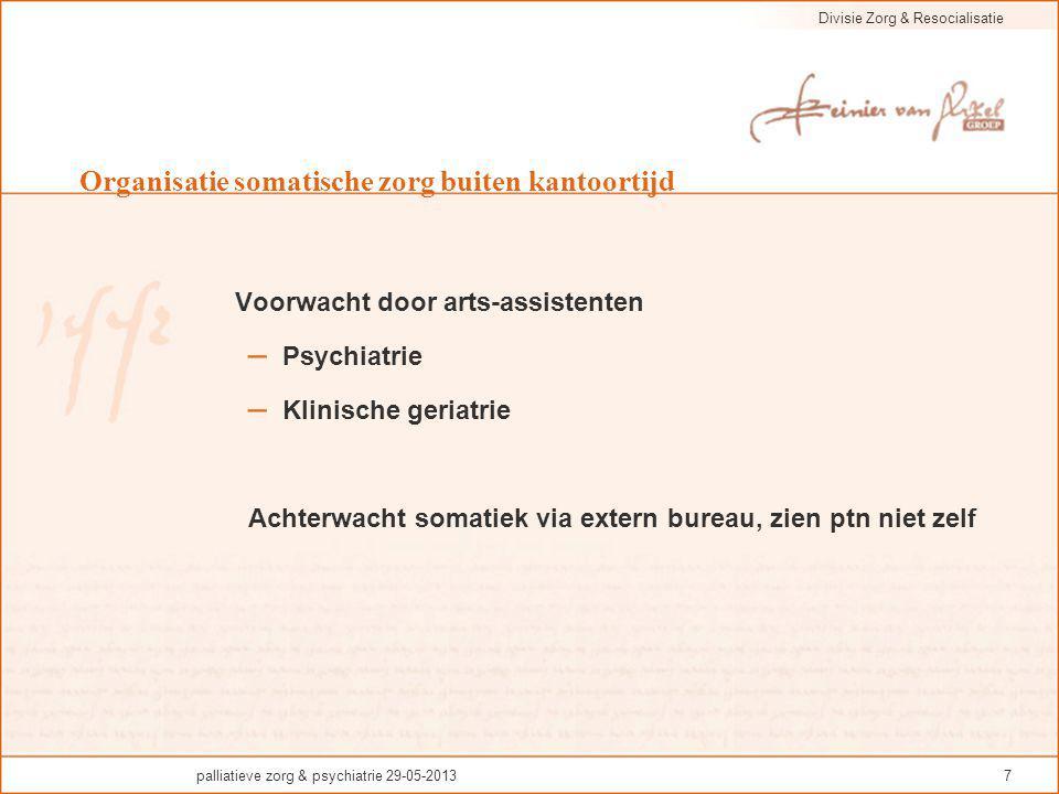 Divisie Zorg & Resocialisatie palliatieve zorg & psychiatrie 29-05-201328 Medisch Richtlijnen Deskundigheid Continuïteit zorg Voorspelbaarheid effect medicatie + palliatieve sedatie