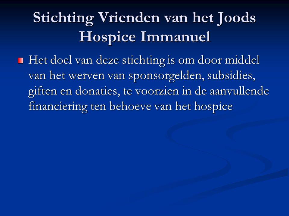 Stichting Vrienden van het Joods Hospice Immanuel Het doel van deze stichting is om door middel van het werven van sponsorgelden, subsidies, giften en