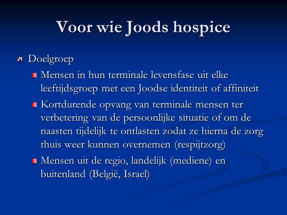 Voor wie Joods hospice Doelgroep Mensen in hun terminale levensfase uit elke leeftijdsgroep met een Joodse identiteit of affiniteit Kortdurende opvang