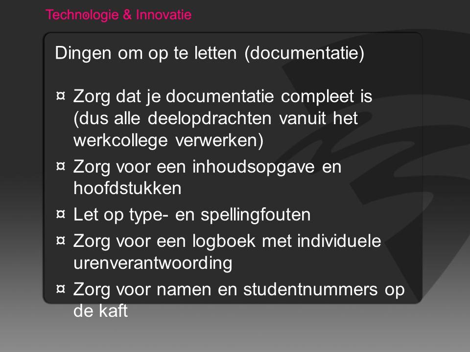 Dingen om op te letten (demo) ¤Zorg dat het foutloos werkt ¤Zorg dat het een flash bestand is (.fla of.swf) ¤Vergeet je uren niet te verzilveren als je een idee hebt weggegeven ¤Zorg dat je demo is gebaseerd op je documentatie ¤Je demo is niet hetzelfde als je filmpje voor AV design!