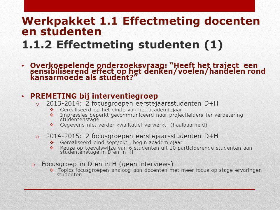 """Werkpakket 1.1 Effectmeting docenten en studenten 1.1.2 Effectmeting studenten (1) Overkoepelende onderzoeksvraag: """"Heeft het traject een sensibiliser"""