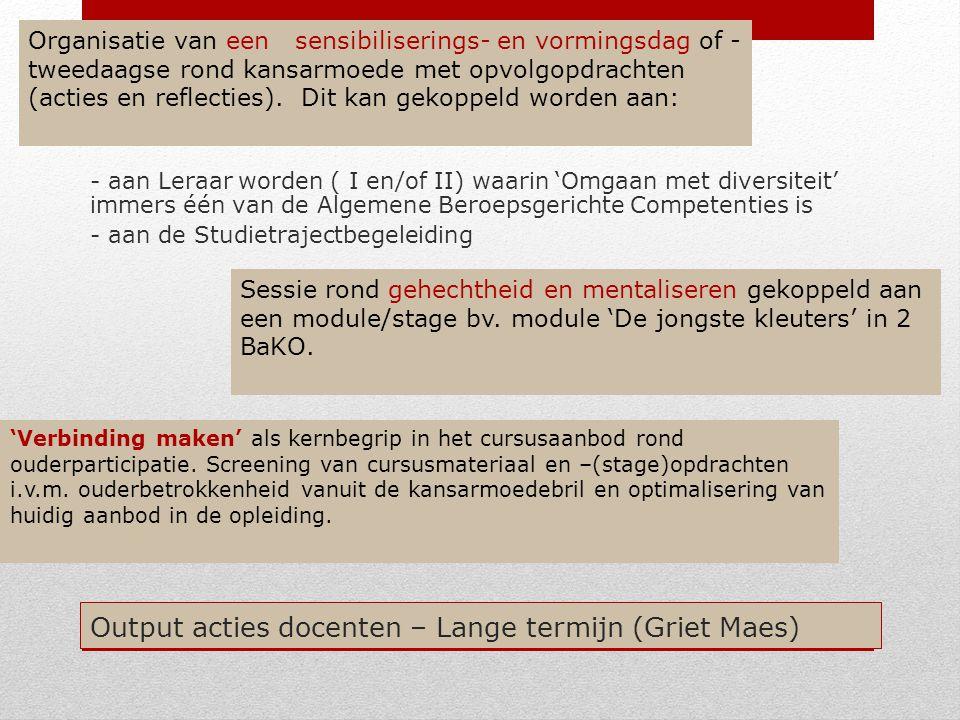 Output acties docenten – Lange termijn (Griet Maes) - aan Leraar worden ( I en/of II) waarin 'Omgaan met diversiteit' immers één van de Algemene Beroe