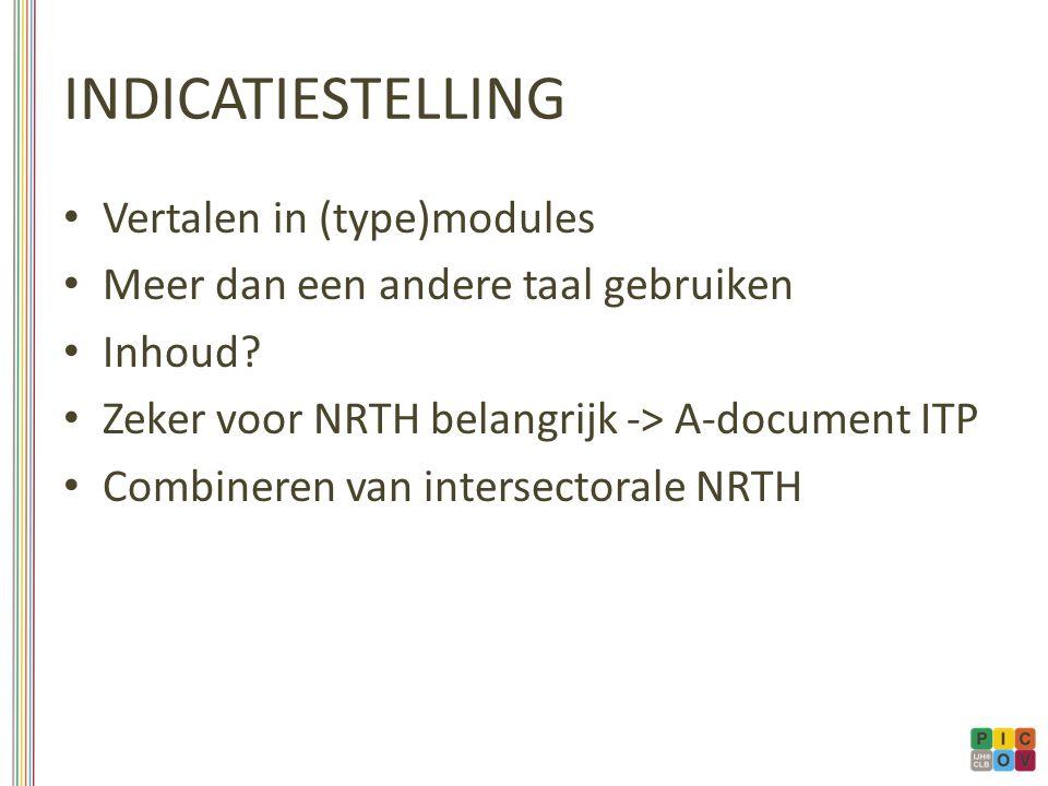 INDICATIESTELLING Vertalen in (type)modules Meer dan een andere taal gebruiken Inhoud.