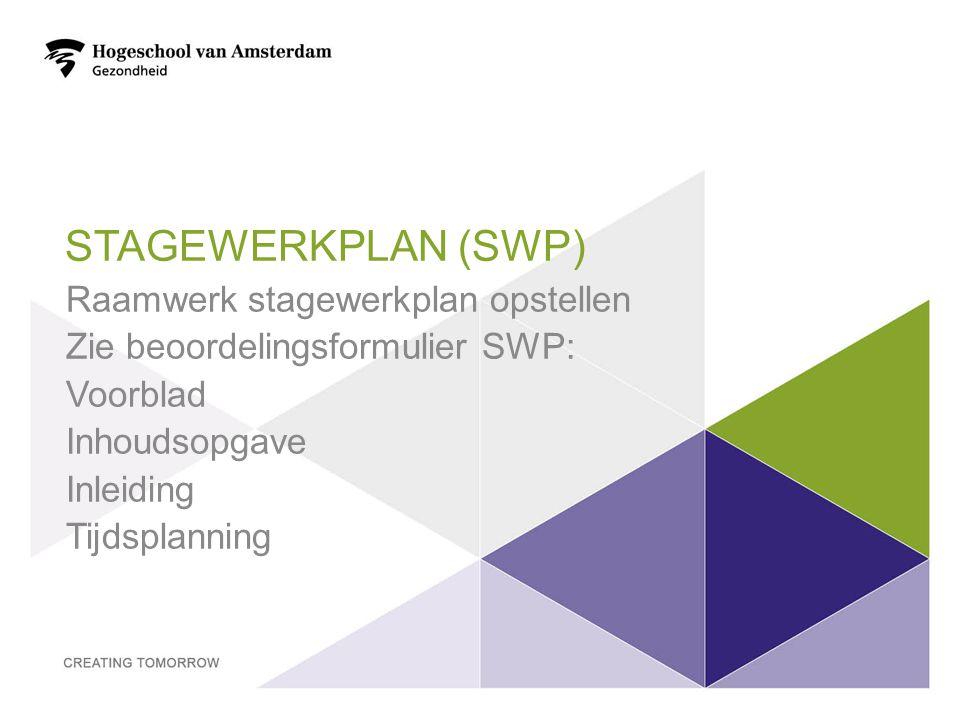 STAGEWERKPLAN (SWP) Raamwerk stagewerkplan opstellen Zie beoordelingsformulier SWP: Voorblad Inhoudsopgave Inleiding Tijdsplanning 17