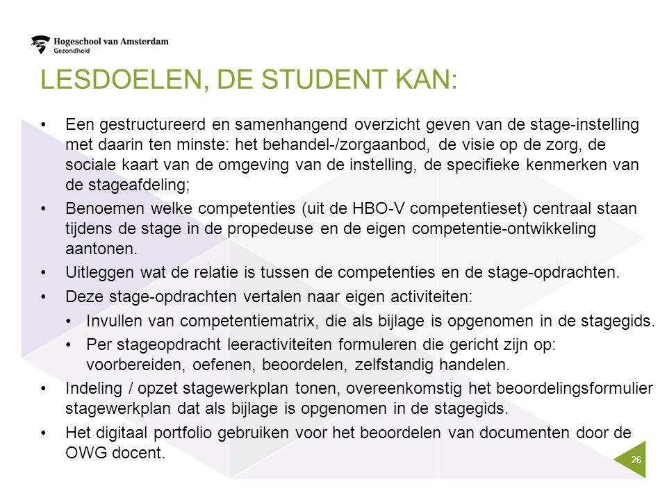 LESDOELEN, DE STUDENT KAN: Een gestructureerd en samenhangend overzicht geven van de stage-instelling met daarin ten minste: het behandel-/zorgaanbod,