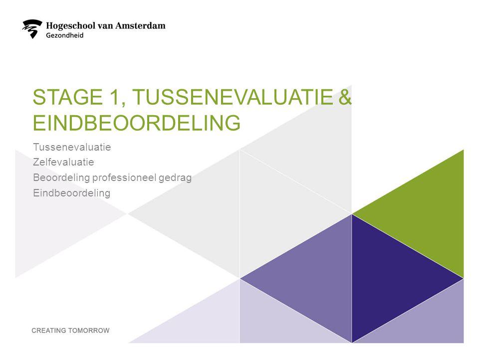 STAGE 1, TUSSENEVALUATIE & EINDBEOORDELING Tussenevaluatie Zelfevaluatie Beoordeling professioneel gedrag Eindbeoordeling 36