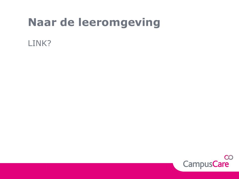 Naar de leeromgeving LINK?
