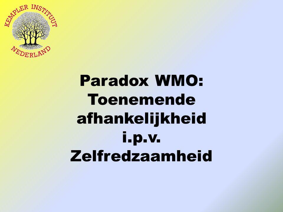 Paradox WMO: Toenemende afhankelijkheid i.p.v. Zelfredzaamheid