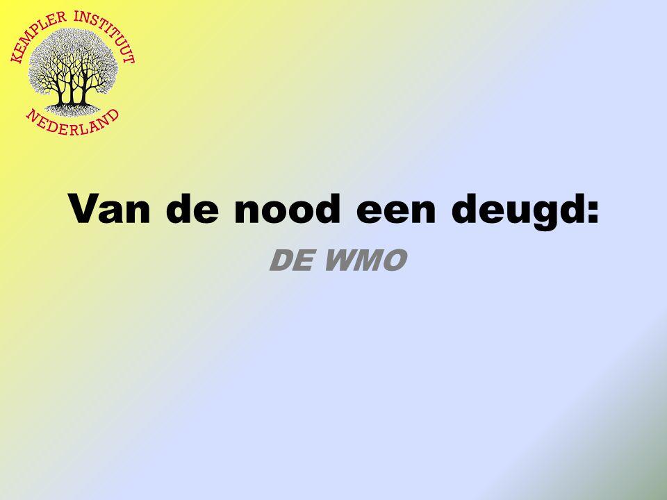 Van de nood een deugd: DE WMO
