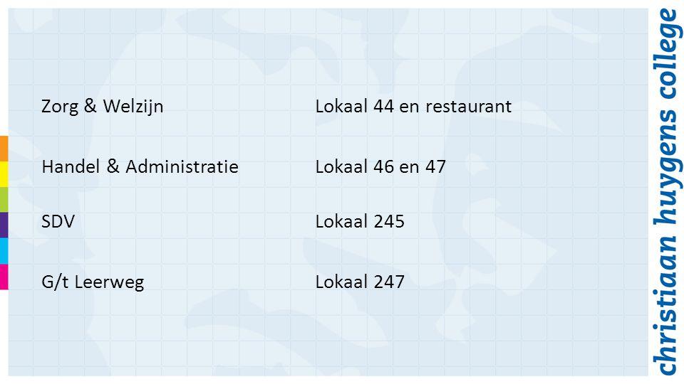 Zorg & WelzijnLokaal 44 en restaurant Handel & AdministratieLokaal 46 en 47 SDVLokaal 245 G/t LeerwegLokaal 247