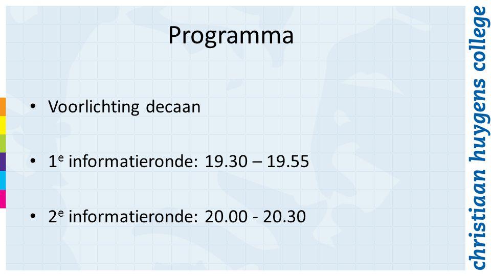 Programma Voorlichting decaan 1 e informatieronde: 19.30 – 19.55 2 e informatieronde: 20.00 - 20.30