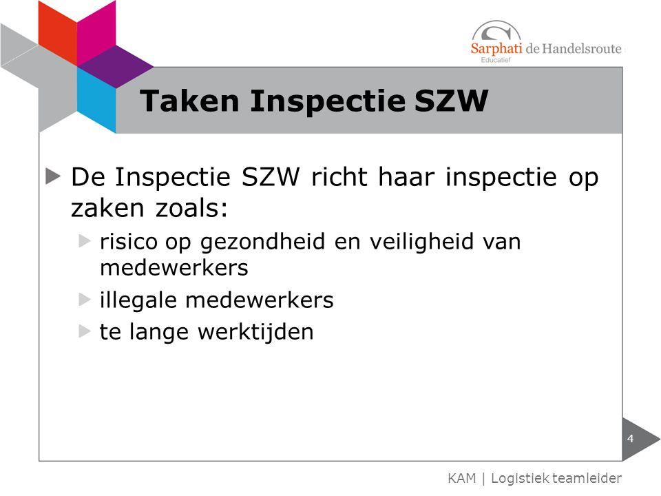 De Inspectie SZW richt haar inspectie op zaken zoals: risico op gezondheid en veiligheid van medewerkers illegale medewerkers te lange werktijden 4 KA