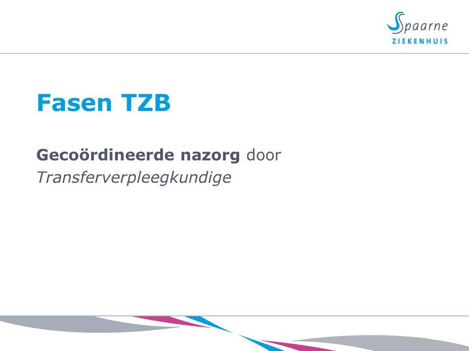 Fasen TZB Gecoördineerde nazorg door Transferverpleegkundige