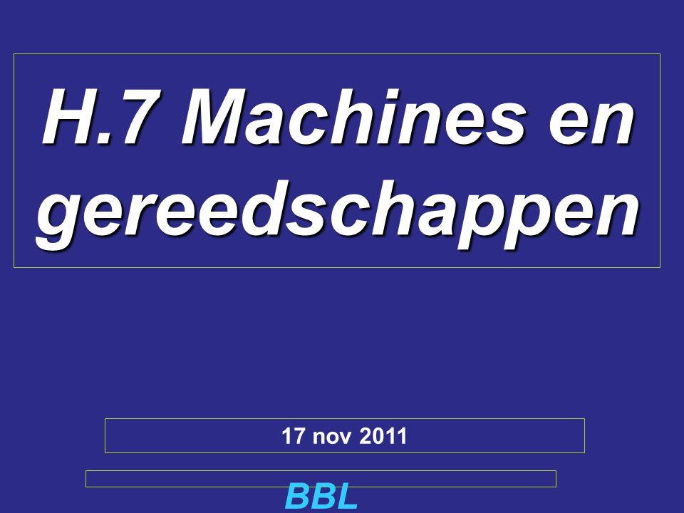 H.7 Machines en gereedschappen BBL 17 nov 2011