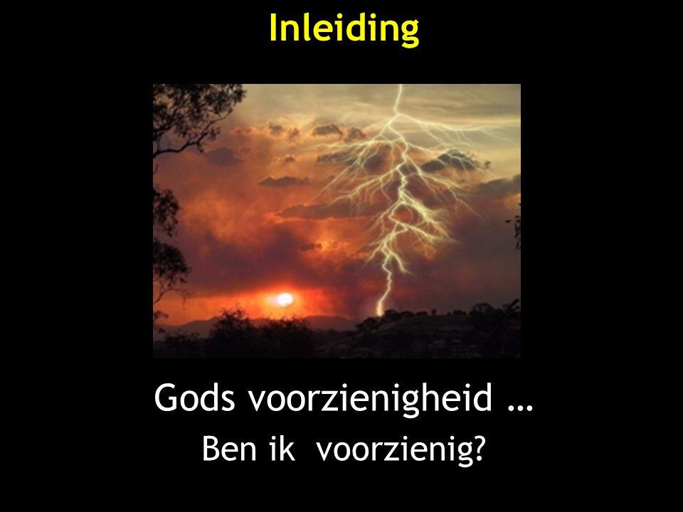 Gods voorzienigheid … Ben ik voorzienig? Inleiding