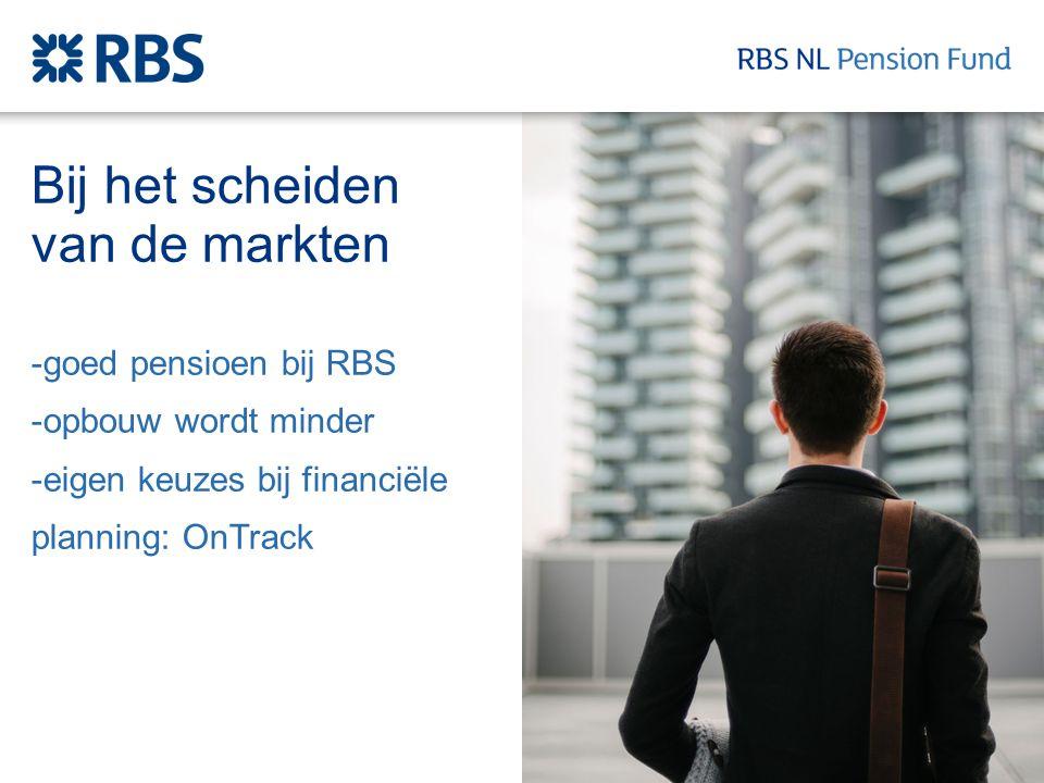Bij het scheiden van de markten -goed pensioen bij RBS -opbouw wordt minder -eigen keuzes bij financiële planning: OnTrack