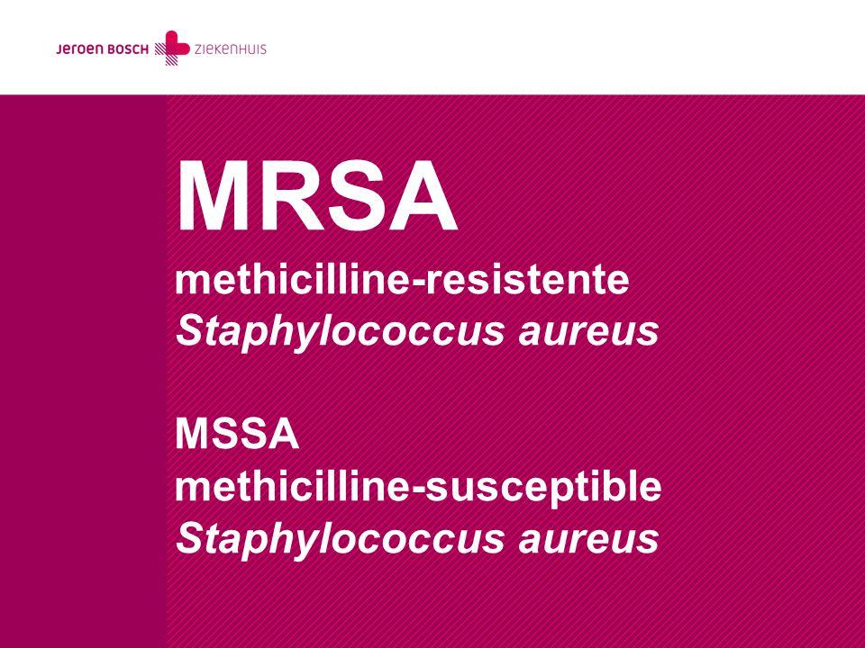 HA-MRSA - minder potente antibiotica, minder orale antibiotica, duurdere antibiotica CA-MRSA - virulent, Panton-Valentin leukocidine LA-MRSA - minder verspreiding, minder multiresistentie, minder virulentie