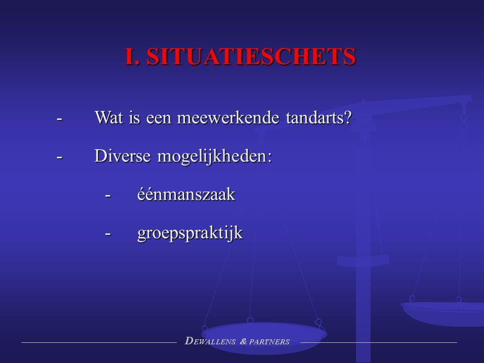 II.STATUUT MEEWERKENDE TANDARTS A. ZELFSTANDIGE OF WERKNEMER.