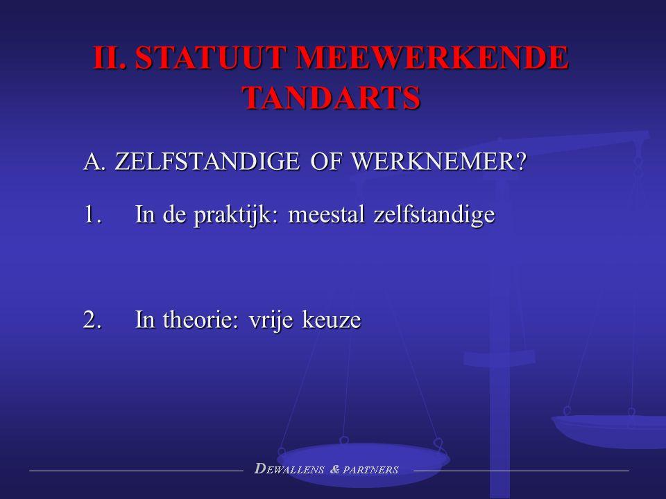 II.STATUUT MEEWERKENDE TANDARTS B. WERKNEMER: VOORDELEN & NADELEN 1.