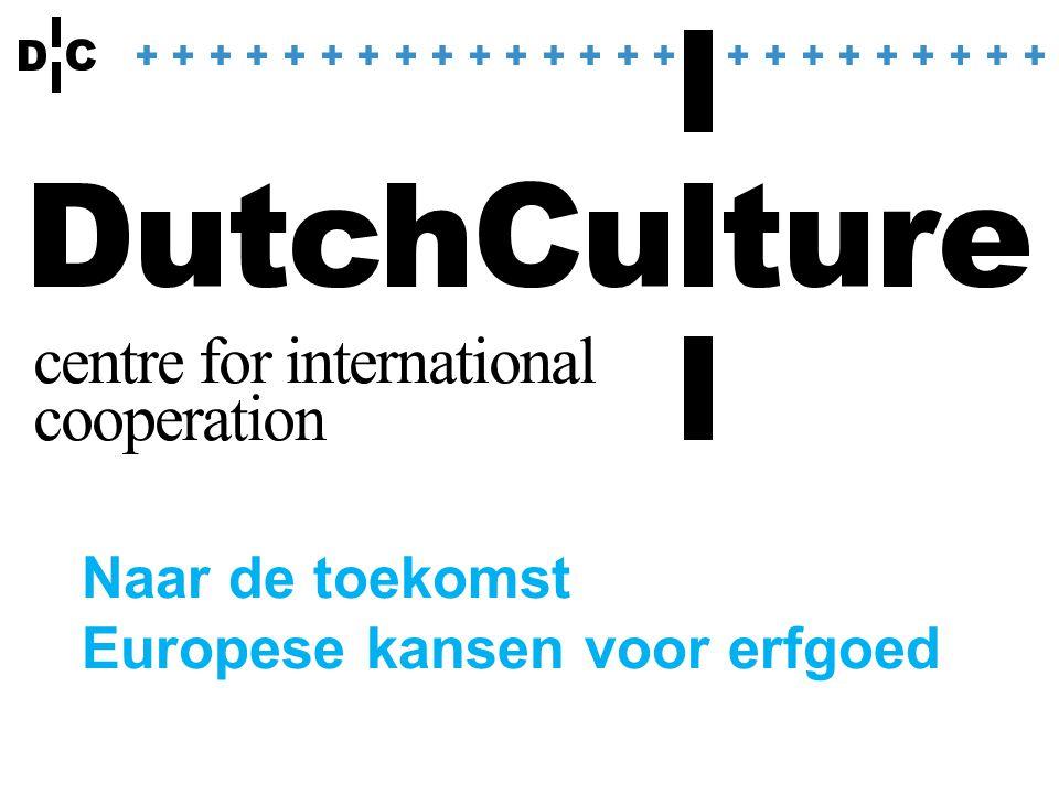 DutchCulture Meer internationaal Samenwerken Beter internationaal Samenwerken Samenwerking zichtbaar maken Focus op Thema's en Landen Bieden Advies en we organiseren