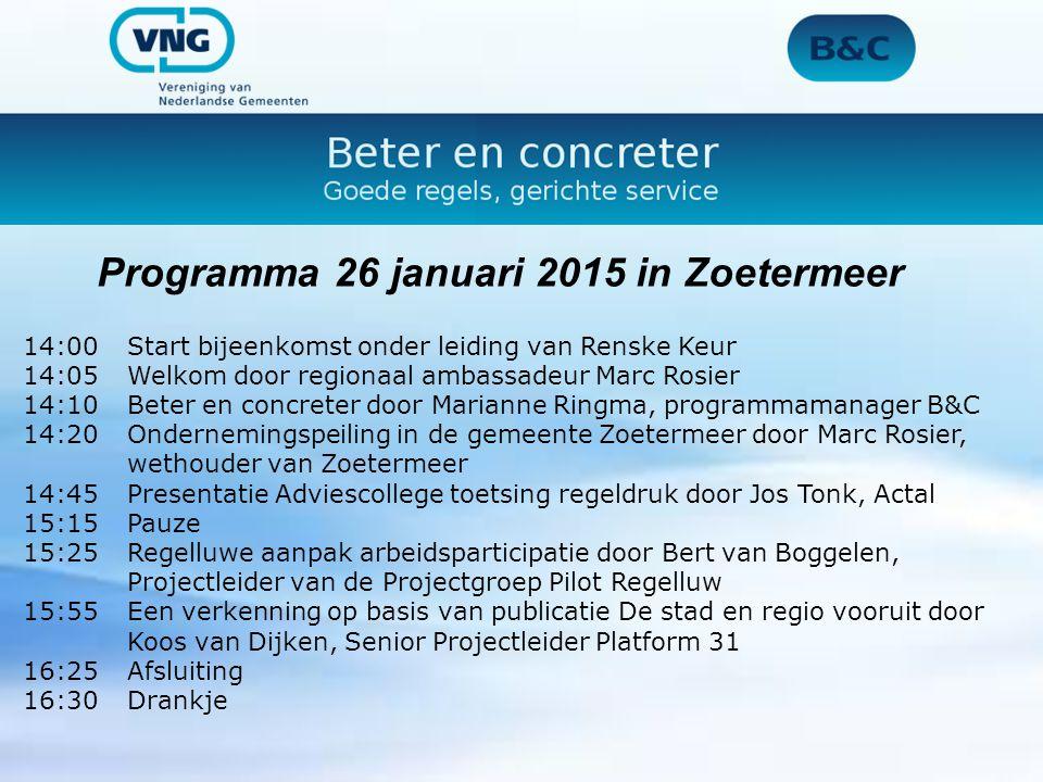 Programma 26 januari 2015 in Zoetermeer 14:00Start bijeenkomst onder leiding van Renske Keur 14:05Welkom door regionaal ambassadeur Marc Rosier 14:10B