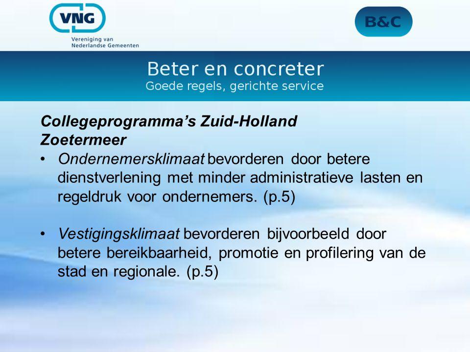 Collegeprogramma's Zuid-Holland Zoetermeer Ondernemersklimaat bevorderen door betere dienstverlening met minder administratieve lasten en regeldruk voor ondernemers.