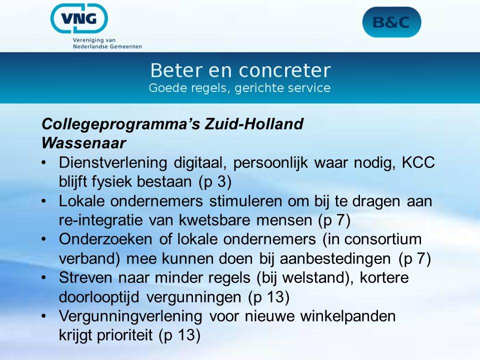 Collegeprogramma's Zuid-Holland Wassenaar Dienstverlening digitaal, persoonlijk waar nodig, KCC blijft fysiek bestaan (p 3) Lokale ondernemers stimuleren om bij te dragen aan re-integratie van kwetsbare mensen (p 7) Onderzoeken of lokale ondernemers (in consortium verband) mee kunnen doen bij aanbestedingen (p 7) Streven naar minder regels (bij welstand), kortere doorlooptijd vergunningen (p 13) Vergunningverlening voor nieuwe winkelpanden krijgt prioriteit (p 13)