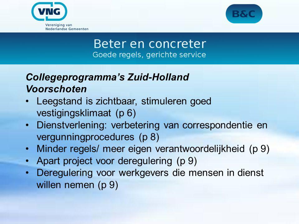 Collegeprogramma's Zuid-Holland Voorschoten Leegstand is zichtbaar, stimuleren goed vestigingsklimaat (p 6) Dienstverlening: verbetering van correspondentie en vergunningprocedures (p 8) Minder regels/ meer eigen verantwoordelijkheid (p 9) Apart project voor deregulering (p 9) Deregulering voor werkgevers die mensen in dienst willen nemen (p 9)