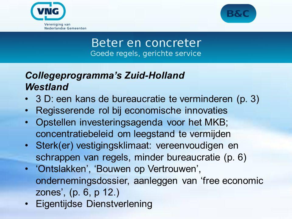 Collegeprogramma's Zuid-Holland Westland 3 D: een kans de bureaucratie te verminderen (p.