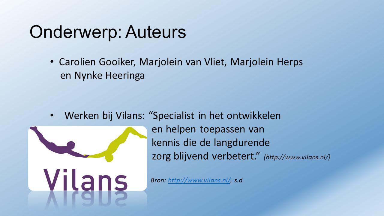 """Onderwerp: Auteurs Carolien Gooiker, Marjolein van Vliet, Marjolein Herps en Nynke Heeringa Werken bij Vilans: """"Specialist in het ontwikkelen en helpe"""