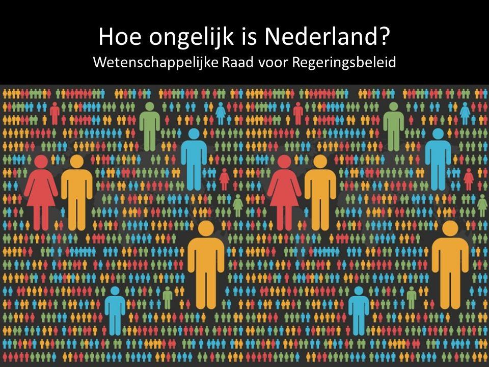 Hoe ongelijk is Nederland? Wetenschappelijke Raad voor Regeringsbeleid