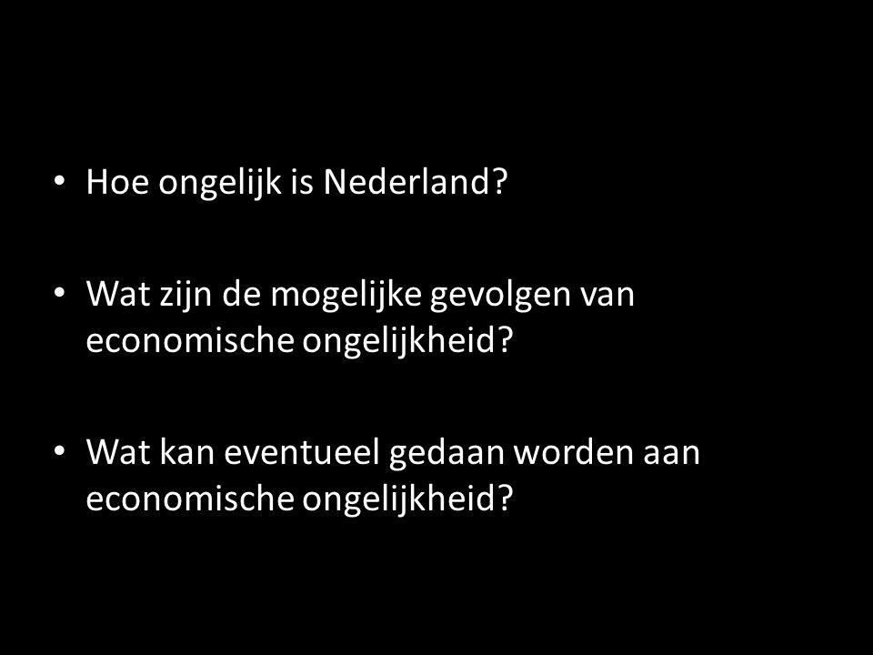 Hoe ongelijk is Nederland? Wat zijn de mogelijke gevolgen van economische ongelijkheid? Wat kan eventueel gedaan worden aan economische ongelijkheid?