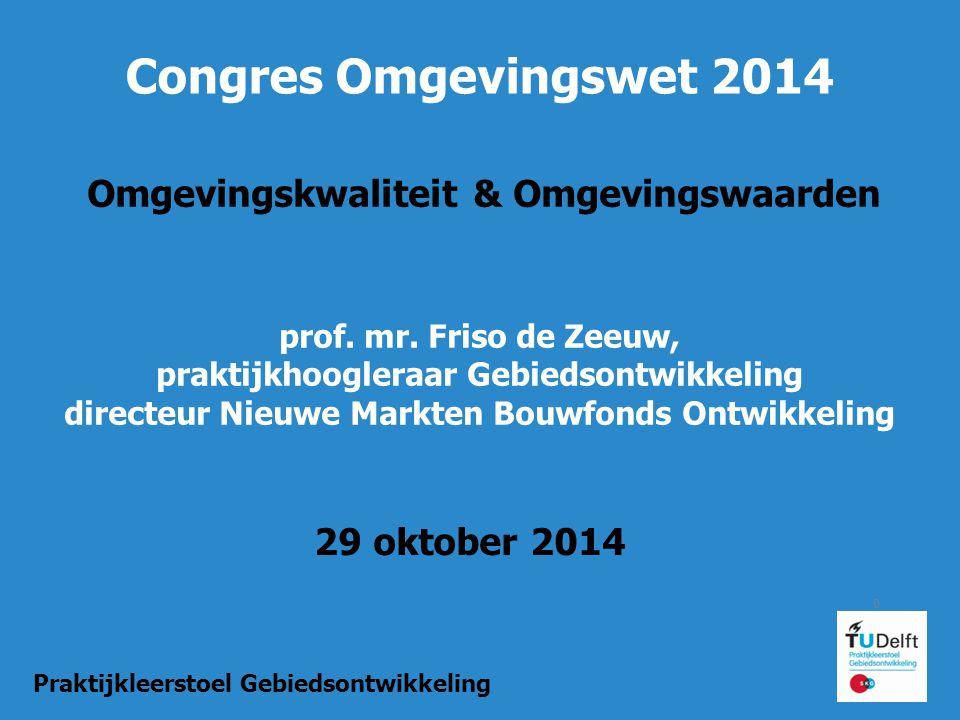 0 Congres Omgevingswet 2014 Omgevingskwaliteit & Omgevingswaarden prof.