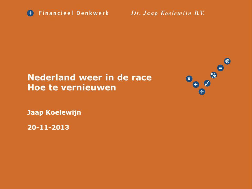 Nederland weer in de race Hoe te vernieuwen Jaap Koelewijn 20-11-2013