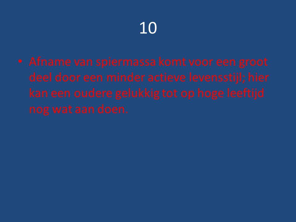 10 Afname van spiermassa komt voor een groot deel door een minder actieve levensstijl; hier kan een oudere gelukkig tot op hoge leeftijd nog wat aan doen.