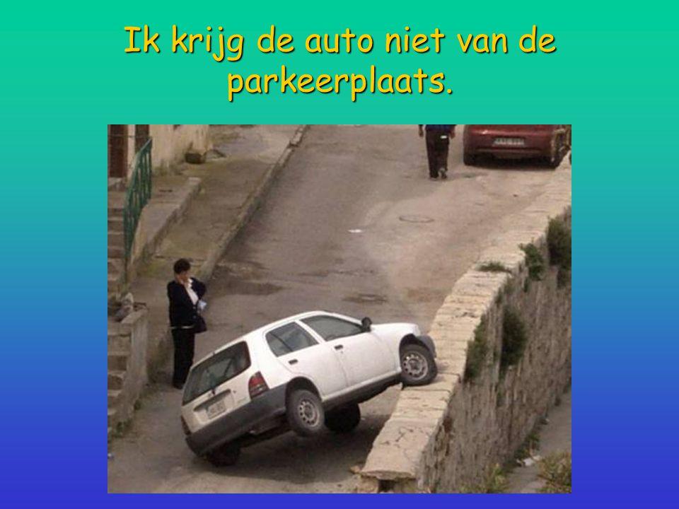 Ik krijg de auto niet van de parkeerplaats.