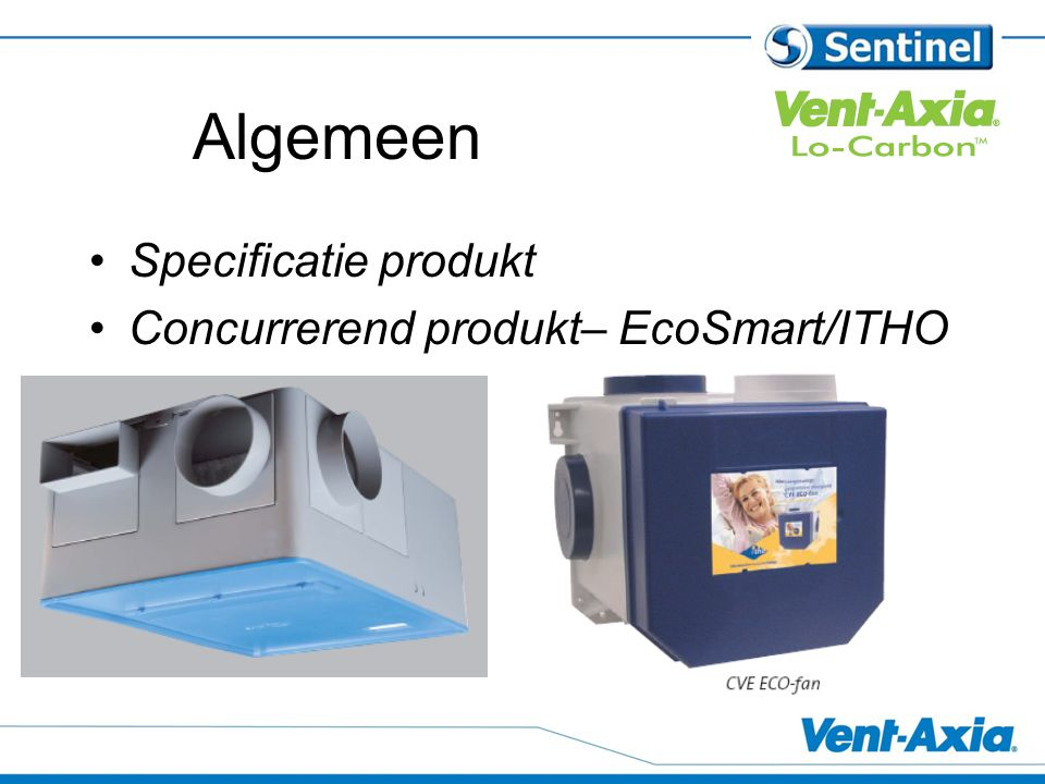 Algemeen Specificatie produkt Concurrerend produkt– EcoSmart/ITHO