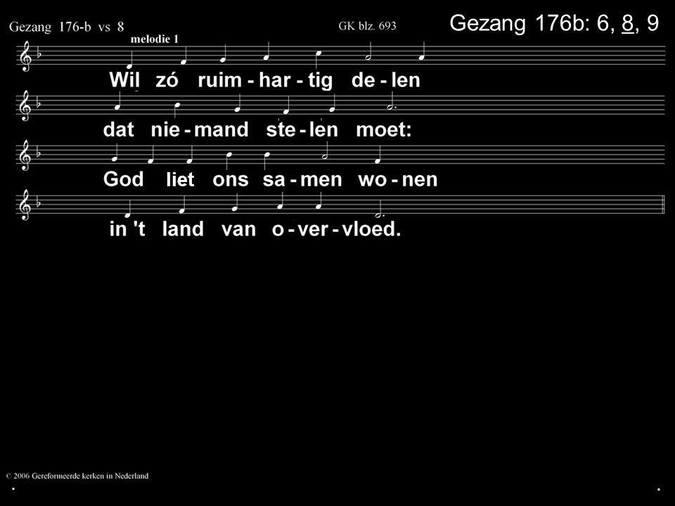 ... liet Gezang 176b: 6, 8, 9