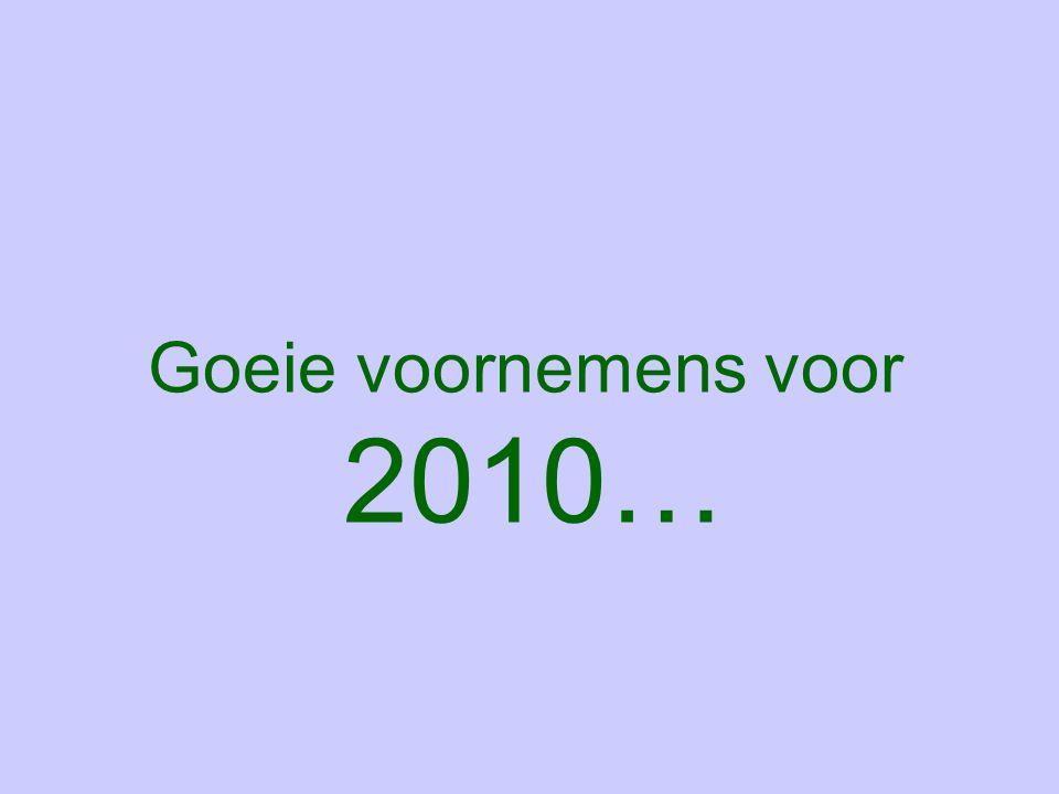 Goeie voornemens voor 2010…