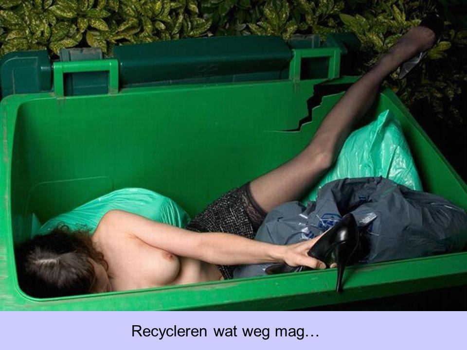 Recycleren wat weg mag…