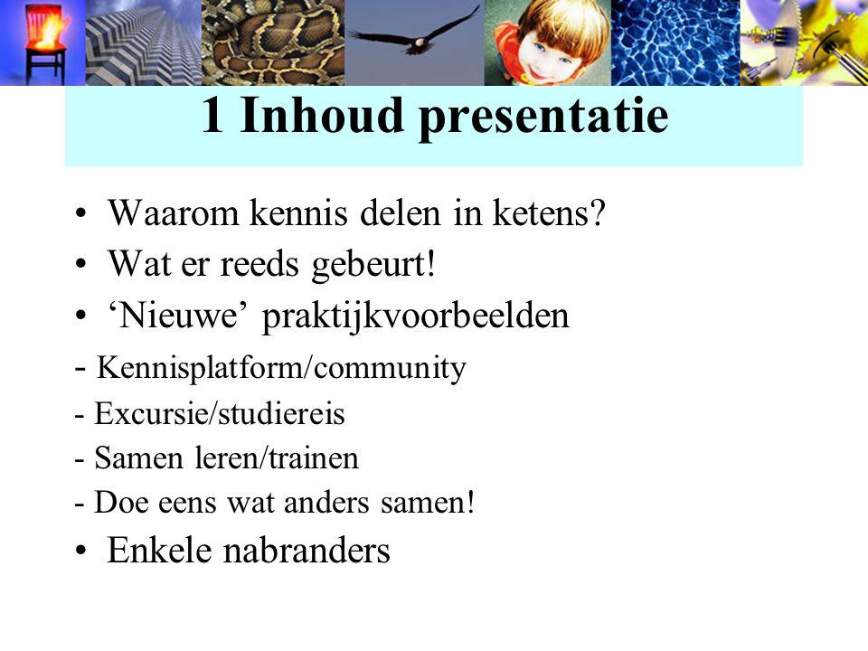 1 Inhoud presentatie Waarom kennis delen in ketens.