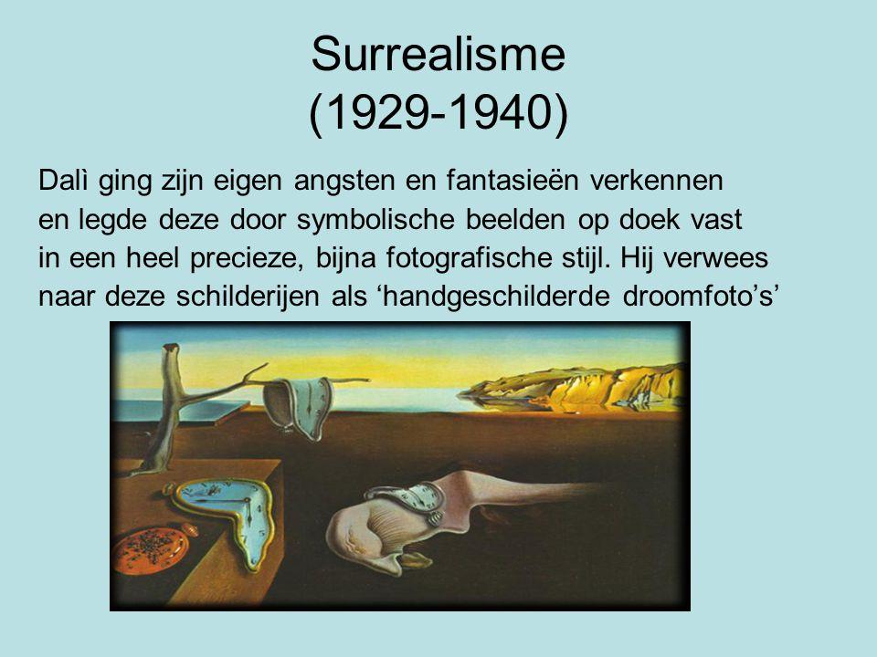 Surrealisme (1929-1940) Dalì ging zijn eigen angsten en fantasieën verkennen en legde deze door symbolische beelden op doek vast in een heel precieze,
